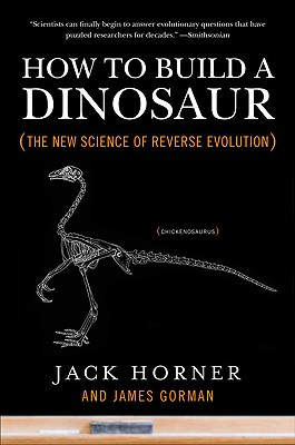 How to Build a Dinosaur By Horner, Jack/ Gorman, James