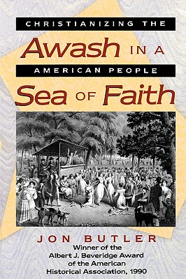 Awash in a Sea of Faith By Butler, Jon